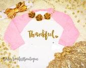 Thankful Raglan Shirt Thanksgiving Shirt Glitter Shirt Baby Shirt Girl Shirt Adult Shirt Fall Shirt Kids Shirt Gold Glitter Silver Glitter