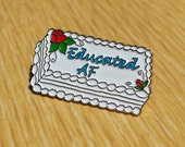 Educated AF Cake Enamel Pin