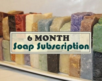 6-Month Soap Subscription - Receive TWO or THREE SOAPS Monthly For 6 Months - Send as Gift - Stocking Stuffers - Handmade Soap - Fathers Day
