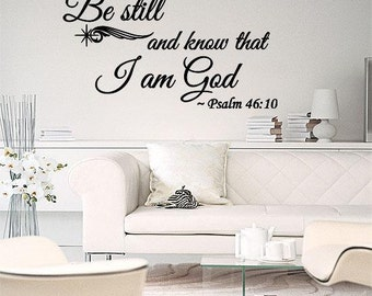 Be Still And Know That I Am God Wall Decal Vinyl Wall Decor Psalm Verse