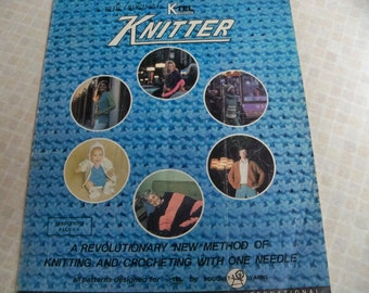 1970 JTel Knitter New Method of Knitting and Crocheting with One Needle A Line Skirt, Poncho, Vest, Mini Skirt, Scarf, Tam, Baby Cover, Bag