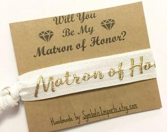 Matron of Honor Gift - Matron of Honor Hair Tie - Matron of Honor Proposal - Will You Be My Matron of Honor Gift