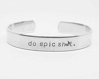 do epic sh*t : mature, stamped aluminum reminder cuff bracelet