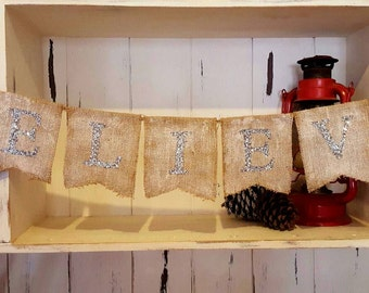 READY TO SHIP!! Burlap Believe banner