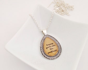 Happy Girls Are the Prettiest.  Quote Necklace.  Teardrop Pendant.  Silver