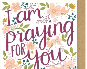 SALE Christian Encouragment Card. I Am Praying For You Square Greetings Card. Christian Greetings Card. Floral. Prayer Card. Hand Lettered.