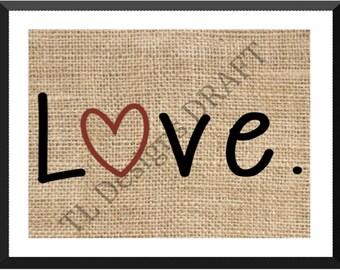 Valentine's Day Burlap Print ~ LOVE
