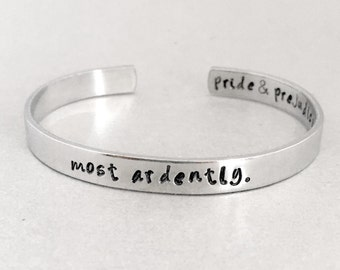 Jane Austen Bracelet - Most Ardently - Pride & Prejudice - Hand Stamped Cuff in Aluminum, Golden Brass or Sterling Silver