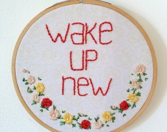 Wake Up New - Fabric Wall Art in Embroidery Hoop