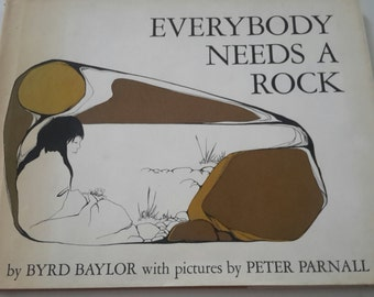 BYRD BAYLOR Everybody Needs A Rock Illustrated by Peter Parnell 1974 First Edition