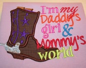 daddy's girl and Mommy's world appliqued cowgirl or cowboy shirt