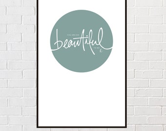 You are so beautiful to me - Typographic art print by imakepictures