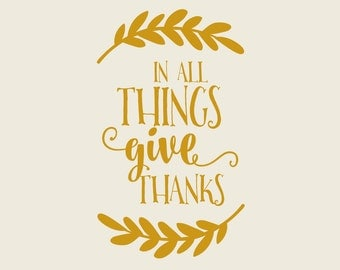 In All Things Give Thanks Wall Decal | Thanksgiving Decor