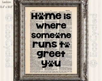 Home is Where Someone Runs to Greet You Inspirational Quote on Vintage Upcycled Dictionary Art Print Book Art Print Recycled Dog Puppy Love