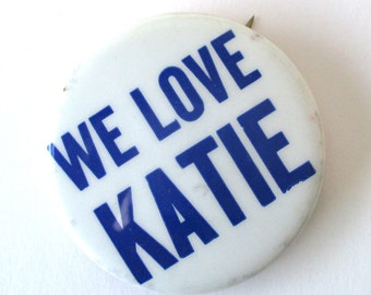 We Love Katie Button, Pin Back, Pins, Buttons, Kate