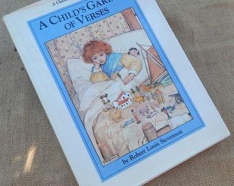 A Child's Garden of Verses  ~  A Child's Garden of Verses by Robert Louis Stevenson  Copyright 1989 Edition