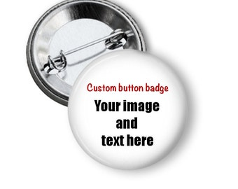 20 custom made pinback button badges, add your text & or image