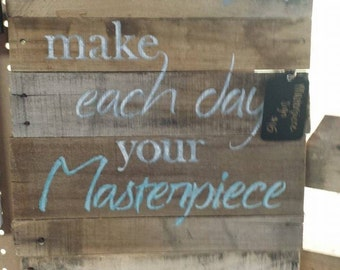 Make Each Day Your Masterpiece Wall Sign
