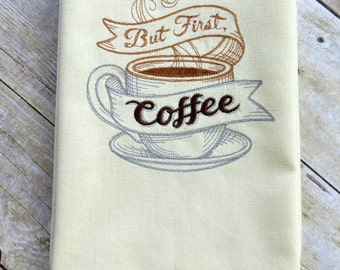 Coffee themed towel, 'but first coffee'  coffee lover gift, morning coffee, emboidered kitchen towel, funny coffee themed gift