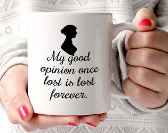 "Jane Austen Mug, Pride and Prejudice Quote, My good Opinion..."" Mr Darcy, Quote Mug, UK"