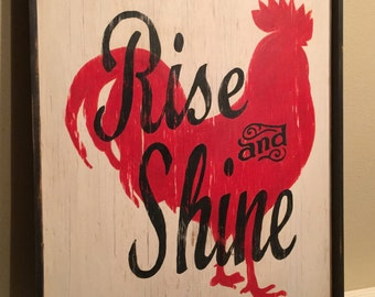 Rise and Shine sign/hand painted sign/kitchen sign/vintage style sign/rooster sign/red and white sign/farmhouse style sign
