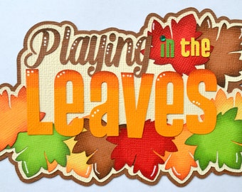 CrafteCafe Paper Piecing Playing Leaves Premade Scrapbook Page Layouts
