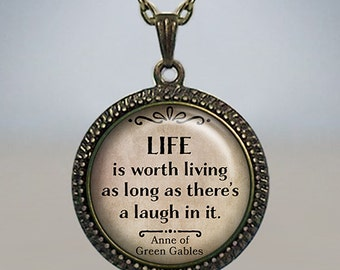 Life is worth living as long as there's a laugh in it, Anne of Green Gables quote necklace, literary quote necklace, quote jewelry