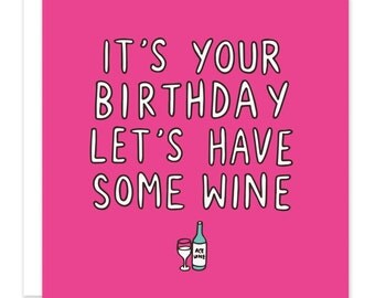 It's Your Birthday Let's Have Some Wine Card