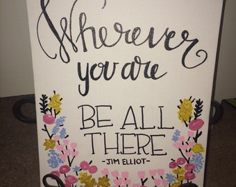 "Quote Canvas - ""Be all There"""