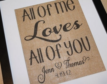 Personalized All of Me Loves All of You - 8X10 Printed Burlap - Home Decor - Valentine's Day - Anniversary - Wedding