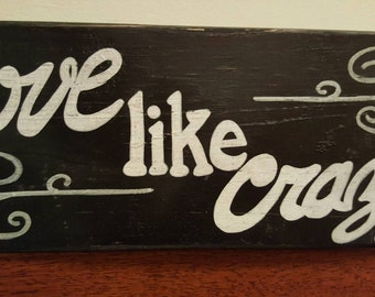 Love like Crazy - Wood sign