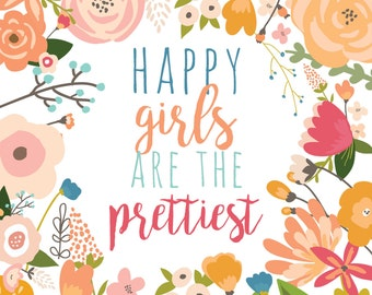 Happy Girls are the Prettiest 8x10 print