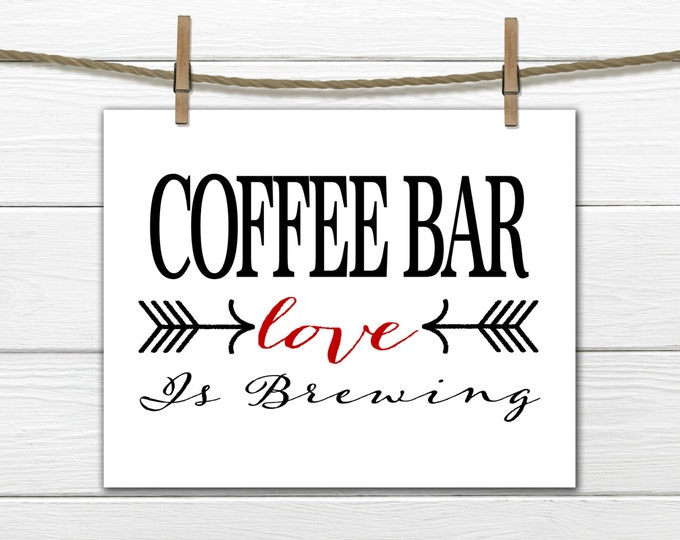 Coffee Bar sign Love is Brewing -  Printable INSTANT Download PDF 8x10