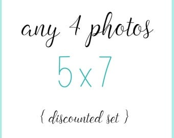 Set of 4 Prints 5x7 - Your Choice - discounted set
