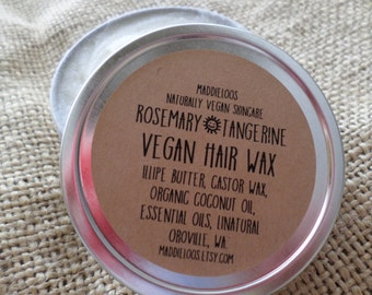 VEGAN-Rosemary Tangerine Vegan Hair Wax-Made With Illipe Butter-No Alcohol or Chemicals-2oz.