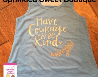 Cinderella Have Courage Be Kind Inspired Disney Quote in Glitter Custom Womens or Girls Child Matching Family Vacation Trip Shirt