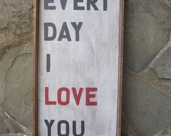 Every Day I Love You!