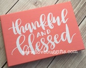 Thankful and Blessed wood shelf sitter sign *Ready To Ship*