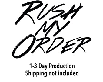 RUSH MY ORDER - Rush Processing 1-3 day production