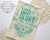 To God Be the Glory / Praise the Lord. Hymn Natural Cotton Flour Sack Tea Towel. Hymn Art. Hostess Housewarming gift. Kitchen. Gift for Her.