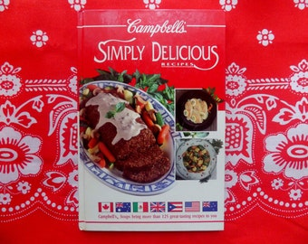 CAMPBELL'S Simply Delicious Recipes Cook Book ~ Campbell's Soup 1992