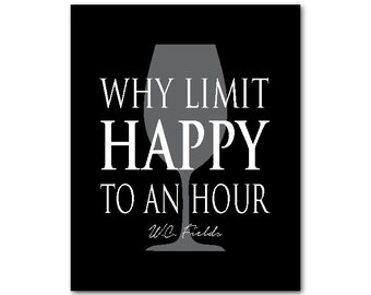 Kitchen Wine Art - Why limit happy to one hour Typography Art PRINT - Room decor Word Art - Happy hour humorous wine quote - Kitchen Decor