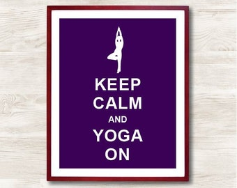 Keep Calm and Yoga On - Instant Download, Typographic Print, Inspirational Quote, Keep Calm Poster, Animal Art Print, Kitchen Decor