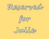 Reserved for Julie