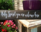 Holy Spirit you are welcome here sign, Cedar sign with vinyl, Home decor
