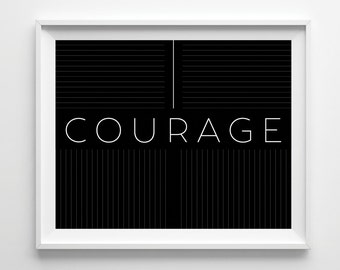 Courage, Daily Reminders, Bedroom Decor, Colorful Art, Motivational, Inspirational, Graphic Design