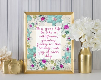 May your life by like a wildflower growing freely in the beauty and joy of each day (382AOWD) Art Print 8x10 Wildflower Art Print