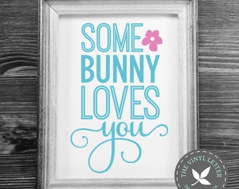 Some Bunny Loves You | Easter Spring | Vinyl Wall Home Decor Decal Sticker
