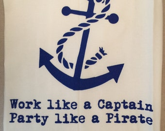 Flour Sack Dish Towel, Party like a Pirate quote,  Made in USA, 100% cotton dishtowel