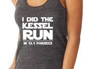 I  Did The Kessel Run in 13.1 Parsecs Star Wars Half Marathon Tank Star Wars Running Shirt Disney Half Marathon Tank Run Disney Star Wars